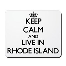 Keep Calm and Live In Rhode Island Mousepad