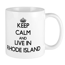 Keep Calm and Live In Rhode Island Mugs