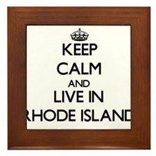 Keep Calm and Live In Rhode Island Framed Tile