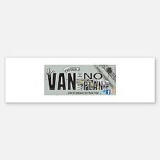 The Van With No Plan Bumper Bumper Bumper Sticker