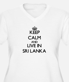 Keep Calm and Live In Sri Lanka Plus Size T-Shirt