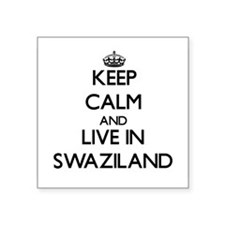 Keep Calm and Live In Swaziland Sticker