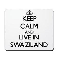 Keep Calm and Live In Swaziland Mousepad