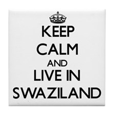 Keep Calm and Live In Swaziland Tile Coaster