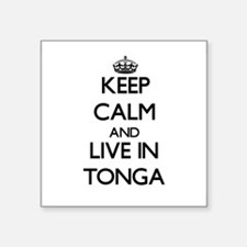 Keep Calm and Live In Tonga Sticker