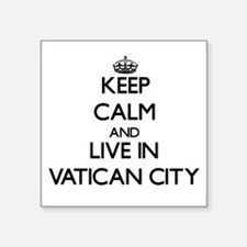 Keep Calm and Live In Vatican City Sticker