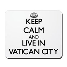 Keep Calm and Live In Vatican City Mousepad