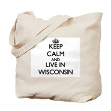 Keep Calm and Live In Wisconsin Tote Bag