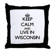 Keep Calm and Live In Wisconsin Throw Pillow