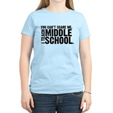 You Can't Scare Me. I Teach Middle School T-Shirt