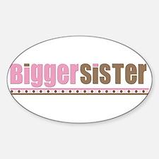 bigger sister pink brown Oval Decal