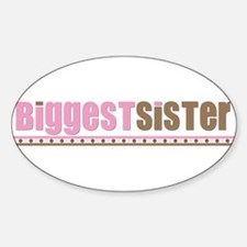 biggest sister pink brown Oval Decal