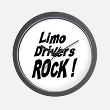 Limo Drivers Rock ! Wall Clock