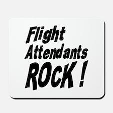 Flight Attendants Rock ! Mousepad