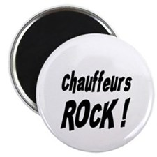 "Chauffeurs Rock ! 2.25"" Magnet (100 pack)"