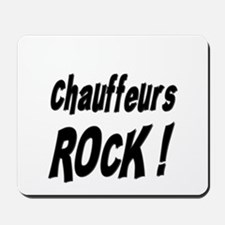 Chauffeurs Rock ! Mousepad