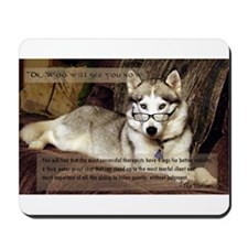 My therapist is a Siberian Husky Mousepad