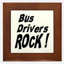 Bus Drivers Rock ! Framed Tile