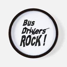 Bus Drivers Rock ! Wall Clock
