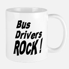 Bus Drivers Rock ! Mug