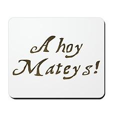 Ahoy Mateys Mousepad