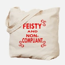 Feisty And Non-Compliant Tote Bag