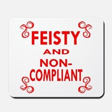 Feisty And Non-Compliant Mousepad