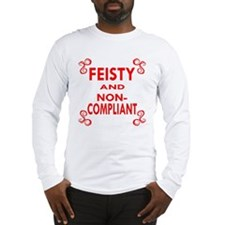 Feisty And Non-Compliant Long Sleeve T-Shirt