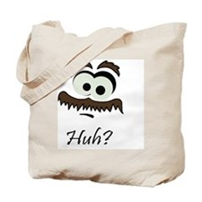 Mustache Man - Huh? Tote Bag