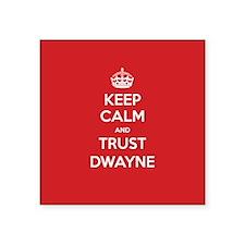Trust Dwayne Sticker