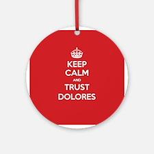 Trust Dolores Ornament (Round)