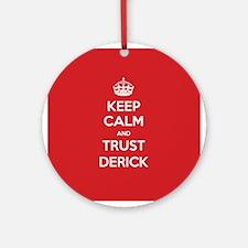 Trust Derick Ornament (Round)