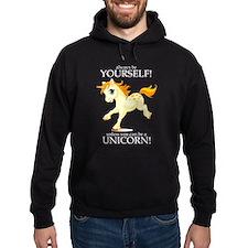 Always be A Unicorn! Hoody