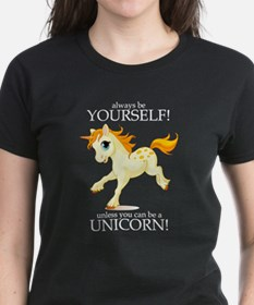 Always be A Unicorn! T-Shirt