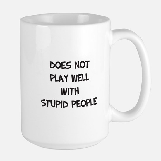 Does Not Play With Stupid Mugs