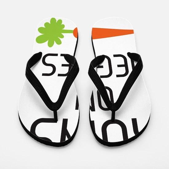 runs on veggies Flip Flops