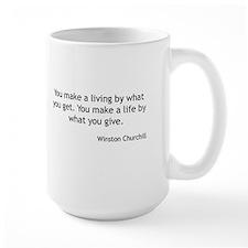 Winston Churchill - You Make a Life Mugs