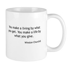 Winston Churchill - You Make a Life Mugs