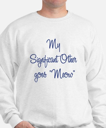 My Significant Other Sweatshirt