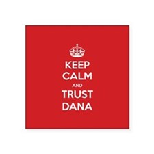 Trust Dana Sticker