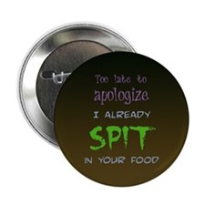 Too Late to Apologize Button
