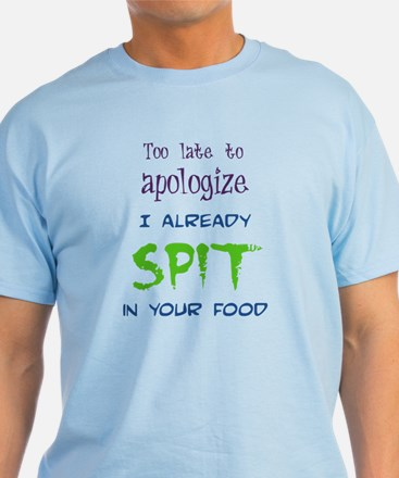 Too Late to Apologize T-Shirt