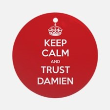 Trust Damien Ornament (Round)