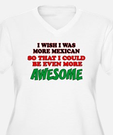 More Mexican More Awesome Plus Size T-Shirt