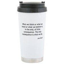 John Ruskin - What We Do Travel Mug