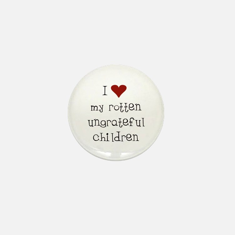 Ungrateful Children Mini Button