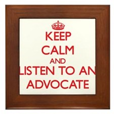 Keep Calm and Listen to an Advocate Framed Tile