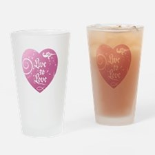 Live to Love Drinking Glass