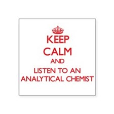 Keep Calm and Listen to an Analytical Chemist Stic