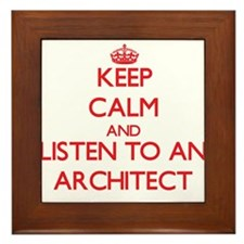 Keep Calm and Listen to an Architect Framed Tile